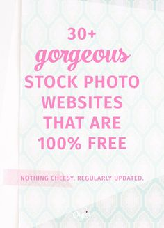 30+ Of The Best, Most Beautiful Websites For Free Stock Photos (Because Risking Your Biz For A Free Photo Is Silly!)