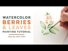 Watercolor Berries and Leaves Painting Tutorial. A step-by-step tutorial with a video lesson and free printable template!