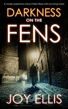 DARKNESS ON THE FENS a totally addictive crime thriller filled with stunning twists (English Edition) Got Books, Books To Read, What To Read, Book Photography, Bestselling Author, Crime, Book Lovers, Literature, Addiction