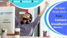 Do you want the fastest broadband in Mohali? if yes, Connect Broadband Mohali is the fastest broadband network.