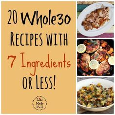 Looking for Whole30 meal inspiration? Here's 20 Whole30 recipes with seven or fewer ingredients that will make your journey easier! Enjoy!