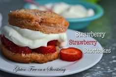 Strawberry Strawberry Shortcakes | Gluten Free on a Shoestring