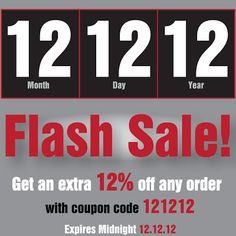 Flash Sale!  Additional 12% OFF on 12.12.12.  Deal lasts until midnight!