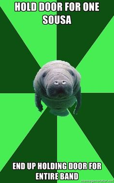 Marching Band Manatee - Hold door for one sousa end up holding door for entire band