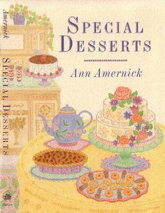 "Book Jacket/ Cover illustration/ ""Special Desserts"" by Ann Americk, White House pastry chef/ Clarkson Potter/ Howard Klein, Art Director/ Jane Treuhaft, Designer/ Watercolor"