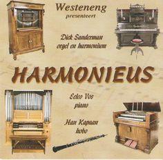 Harmonious - Pieces for harmonium and organ played by Dick Sanderman, harmonium and organ, Eelco Vos, piano, Han Kapaan, oboe.