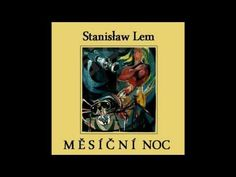 Stanislaw - Lem Měsíční noc rozhlasová hra Film, Youtube, Books, Movie, Livros, Movies, Film Stock, Film Movie, Livres