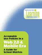 Web 2.0/Mobile AUP Guide | Acceptable Use Policies in Web 2.0 & Mobile Era: A Guide for School Districts