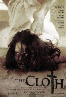 The Cloth (2013), Eminence Productions and Cloth Film with Danny Trejo, Perla Rodriguez, and Eric Roberts. This is an awful movie.