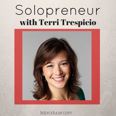 """Are you in business for yourself?  We'll you're not alone -  get support right now to manage your time and career your own way with my good friend Terri Trespicio's new show """"Solopreneur"""""""