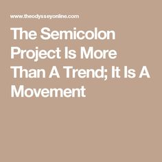 The Semicolon Project Is More Than A Trend; It Is A Movement