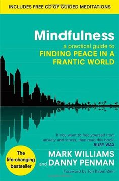 Mindfulness: A practical guide to finding peace in a frantic world by Prof Mark Williams http://www.amazon.co.uk/dp/074995308X/ref=cm_sw_r_pi_dp_LXjaub0MMEHQ4