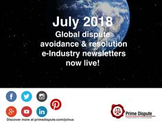 July 2018: Global dispute avoidance & resolution monthly 'e-Industry newsletter' now live! Global dispute avoidance & resolution monthly 'e-Industry newsletter' now live #PrimeDispute #Arbitration #Mediation #Adjudication  #DisputeBoards #EarlyNeutralEvaluation #GlobalFlashNews