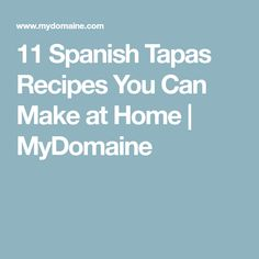 11 Spanish Tapas Recipes You Can Make at Home | MyDomaine