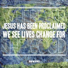 John McDowell Quote - Lives Changed    For more Christian and inspirational quotes, visit www.ChristianQuotes.info #Christianquotes