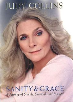 Sanity and Grace: A Journey of Suicide, Survival, and Strength by Judy Collins.  Judy Collins appears at Ravinia on June 6.