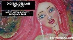 🎨 Digital Delilah Studio - Mixed Media Project, The Quick Take