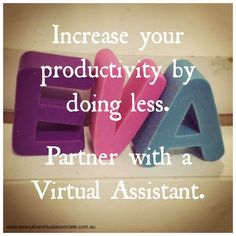 Increase your productivity by doing less! Partner with a Virtual Assistant. #virtualassistant #worksmarter