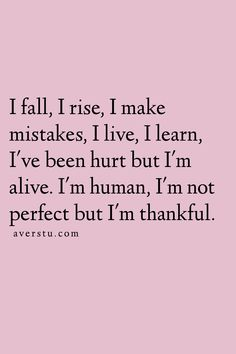 150 Top Self Love Quotes To Always Remember (Part Learning From Mistakes Quotes, Quotes About Making Mistakes, Learning Quotes, I Am Sorry Quotes, Self Love Quotes, Not Perfect Quotes, Im Not Perfect, Rise Quotes, Hurt Quotes