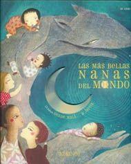 Las más bellas nanas del mundo. 23 nanas desde Mali... hasta Japón. I784 Mas Llibre+ CD 23 Cançons de bressol de tot el món.
