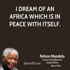 Nelson Mandela, Madiba, africa picture quote anti-apartheid human rights unity Peace Quotes, Life Quotes, Mama Africa, Africa Quotes, Africa Painting, Democratic Election, Nelson Mandela Quotes, Realist Quotes, Africa People