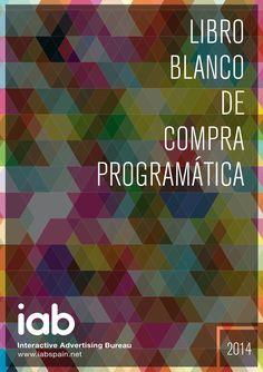 Libro blanco de compra programática y RTB by María Bretón Gallego via slideshare