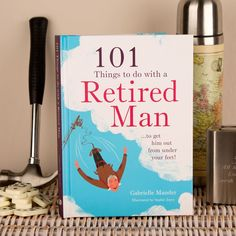 #101 Things To Do With A Retired Man Book #After decades of battles and triumphs in the workplace, retirement marks the start of a blissful work free life (time to relax and do what you want to do in your life). This sounds fine and dandy but after a few weeks the boredom will set in and you will want to get him out from under your feet (day time tv and ironing may not be the answer). Retirement is the perfect time to learn a new skill, get in touch with old friends and explore the great…
