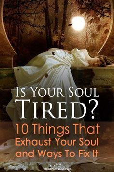Is Your Soul Tired? 10 Things That Exhaust Your Soul and Ways To Fix It Does it happen to you to wake up after 8 hours of sleep and still feel exhausted? Is your sleep turbulent and your mind is full of concerns? Spiritual Health, Spiritual Growth, Spiritual Psychology, Spiritual Thoughts, Soul Healing, Healing Codes, Holistic Healing, Feeling Exhausted, Psychic Development