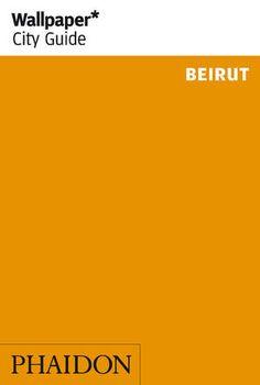 // Wallpaper* City Guide Beirut | Travel | Phaidon Store