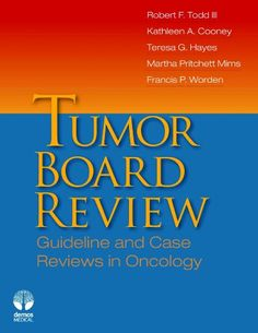Bestseller Books Online Tumor Board Review: Guideline and Case Reviews in Oncology  $76.49  - http://www.ebooknetworking.net/books_detail-193628717X.html