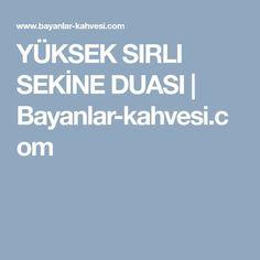 YÜKSEK SIRLI SEKİNE DUASI | Bayanlar-kahvesi.com