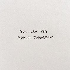 you can try again tomorrow