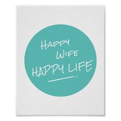 Love quote : Wedding Quotes  :  Happy Wife Happy Life Saying Teal Spot Print