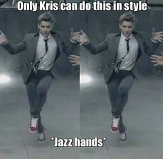 'Cause that's Kris style