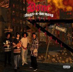 Bone Thugs-n-Harmony: E 1999 Eternal (I can't believe I used to listen to rap! lol)