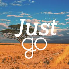 #travel #quotes #justgo