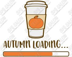 Autumn Loading Custom DIY Seasonal Fall / Thanksgiving Vinyl Shirt or Mug Decal Cutting File in SVG, EPS, DXF, JPEG, and PNG Format