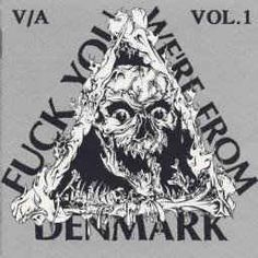 Various - Fuck You We're From Denmark Vol. 1 (CD) at Discogs