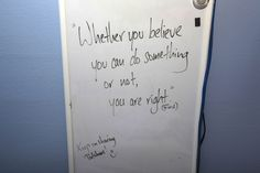 """Whether you believe you can do something or not, you are right"""