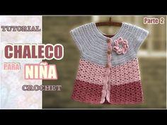 Chaleco para niña tejido a crochet (2 de 2) - YouTube