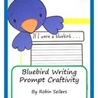 Bluebird Writing Prompt Craftivity Page Topper: You have lots of options. $