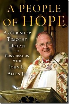 A People of Hope (Archbishop Timothy Dolan with John Allen) - Hardcover American Catholic, Irish Catholic, Catholic Books, Catholic Gifts, Used Books, Great Books, Books To Read, Catholic Beliefs, Nonfiction