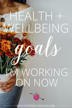 Health and wellbeing goals I'm working on now