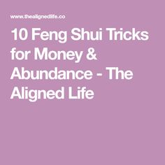 10 Feng Shui Tricks for Money & Abundance - The Aligned Life