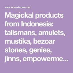 Magickal products from Indonesia: talismans, amulets, mustika, bezoar stones, genies, jinns, empowerments, knowledgepapers, spells, magick, keris, etc. Sleep Love, Love Oil, Amulets, Love Spells, Third Eye, Magick, Spelling, Ebooks, Stones