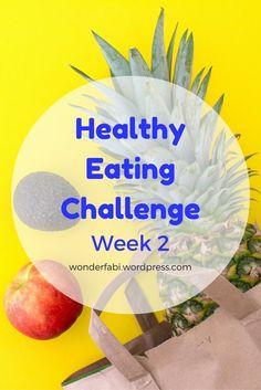 Healthy Eating Challenge Week 2 Update   Wonder Fabi