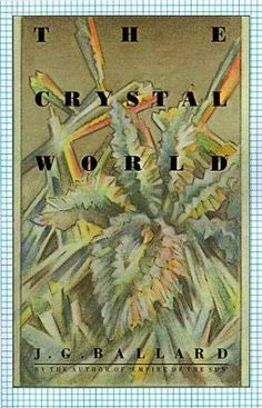 The Crystal World by JG Ballard