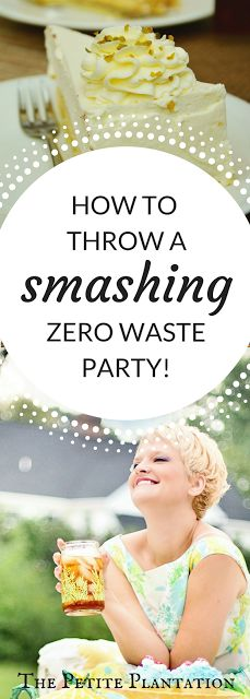 The Petite Plantation: How To Throw A Zero Waste Party