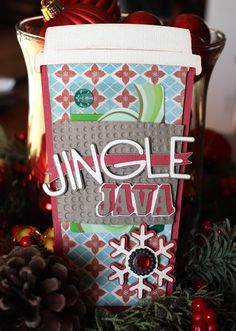 Time to relax with a nice cup of Java!!  Amy's tag is a perfect gift for that special one who enjoys visiting their favorite cafe!  Love how she included a Starbucks card under the sleeve!  From the CHRISTMAS CHEER SVG KIT!
