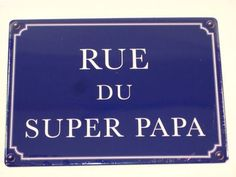 Plaque Métal Rue Du Super Papa